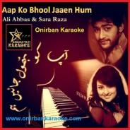 Aap Ko Bhool Jayen Hum Karaoke By Ali Abbas & Sara Reza (Pakistani_Mp4)