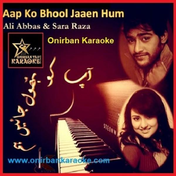 Aap Ko Bhool Jayen Hum Karaoke By Ali Abbas & Sara Reza