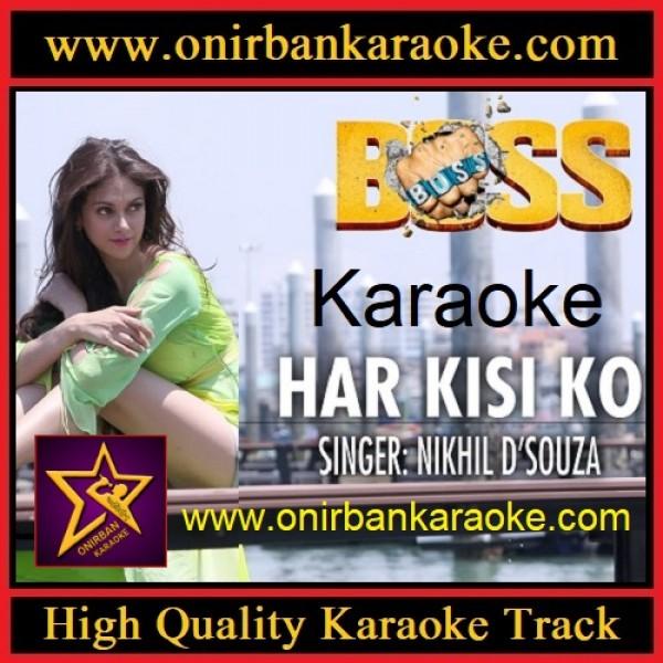Har Kisi Ko Nahi Milta Karaoke By Nikhil D'Souza - Boss (Mp4)
