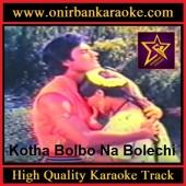 Kotha Bolbo Na Bolechi Karaoke By Sabina Yasmin & Sayed Abdul Hadi (Mp4)